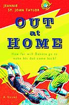 Out at home : a novel