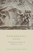Remembering Eden : the reception history of Genesis 3: 22-24