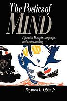 The poetics of mind : figurative thought, language, and understanding