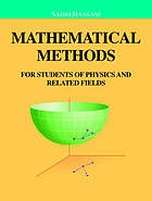 Mathematical methods : for students of physics and related fields