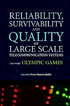 Reliability, survivability and quality of large scale telecommunications systems