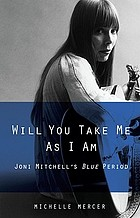 Will you take me as I am : Joni Mitchell's Blue