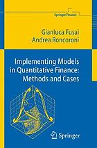 Implementing models in quantitative finance : methods and cases