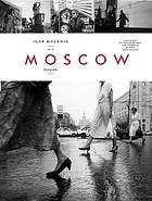 My Moscow : photographs