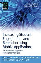 Increasing student engagement and retention using mobile applications : smartphones, Skype and texting technologies