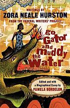 Go gator and muddy the water : writings