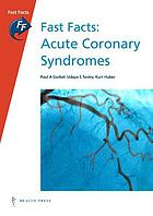 Fast facts. Acute coronary syndromes