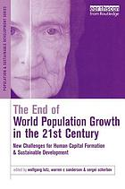 The end of world population growth in the 21st century : new challenges for human capital formation and sustainable development