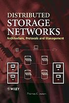 Distributed storage networks : architecture, protocols and management