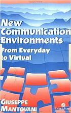 New communication environments : from everyday to virtual