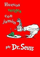 Green eggs and ham = Huevos verdes con jamón : [bilingual kit]