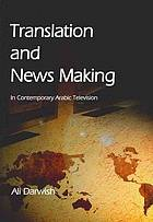 Translation and news making in contemporary Arabic television
