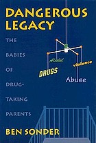 Dangerous legacy : the babies of drug-taking parents