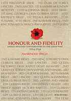 Honour and fidelity : India's military contribution to the great war 1914-18