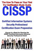 CISSP certified information systems security professional certification exam preparation : course in a book for passing the CISSP certified information systems security professional exam