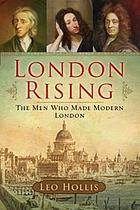 London rising : the men who made modern London