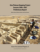 Giza Plateau Mapping Project : seasons 2006-2007 preliminary report