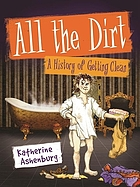All the dirt : a history of getting clean