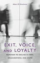 Exit, voice, and loyalty : responses to decline in firms, organizations, and states