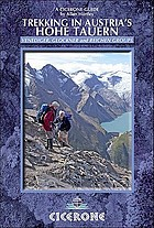 Trekking in Austria's Hohe Tauern : the Reichen, Venediger and Gross Glockner groups