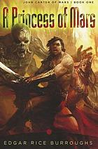 A Princess of Mars : John Carter of Mars: book one