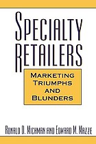 Specialty retailers : marketing triumphs and blunders