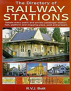 The directory of railway stations : details every public and private passenger station, halt, platform and stopping place, past and present
