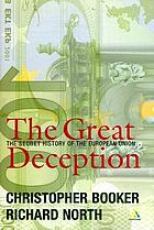 The great deception : a secret history of the European Union
