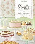 Butter Baked Goods : nostalgic recipes from a little neighborhood bakery