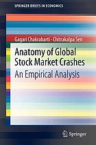 Anatomy of Global Stock Market Crashes : an Empirical Analysis