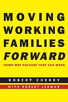 Moving working families forward : third way policies that can work