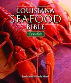 The Louisiana seafood bible. Crawfish