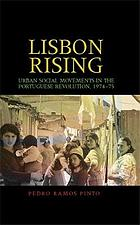 Lisbon rising : Urban social movements in the Portuguese Revolution, 1974-75.