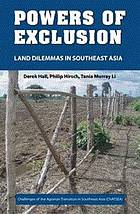 Powers of exclusion : land dilemmas in Southeast Asia
