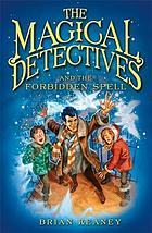 The Magical Detectives and the forbidden spell