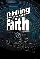 Thinking through our faith : theology for twenty-first-century Christians
