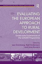 Evaluating the European approach to rural development : grass-roots experiences of the LEADER programme