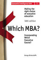 Which MBA? : making the right choice of executive education