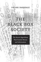 Black box society : the secret algorithms that control money and information
