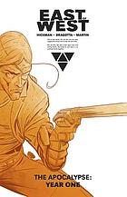 East of West. [The Apocalypse, Year one]
