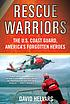 Rescue warriors : the U.S. Coast Guard, America's... by  David Helvarg