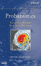 Probabilities : the little numbers that rule our lives