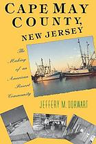 Cape May County, New Jersey : the making of an American resort community