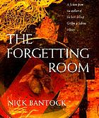 The forgetting room : a fiction