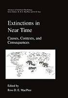 Extinctions in near time : causes, contexts, and consequences