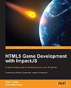 HTML5 game development with ImpactJS : a step-by-step guide to developing your own 2D games