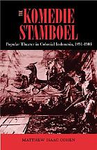 The Komedie Stamboel : popular theater in colonial Indonesia, 1891-1903