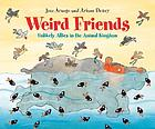 Weird friends : unlikely allies in the animal kingdom