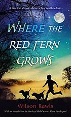 Where the red fern grows : the story of two dogs and a boy.