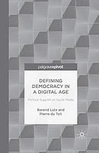 Defining democracy in a digital age : political support on social media